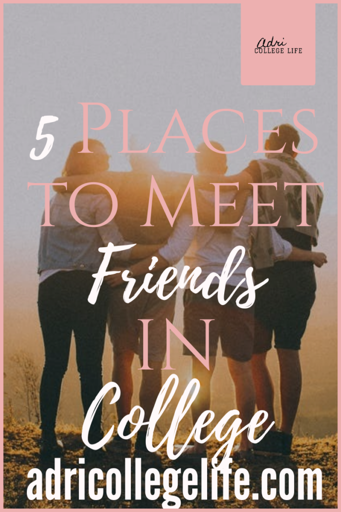 Everyone always tells you how to make friends in college. Now you need to know WHERE to go to make friends in college. Find out all about the places you need to go to find friends in college.