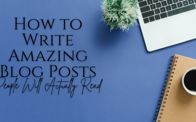 How To Write A Blog Post | 8 Tips to Write Amazing Content for Your Blog