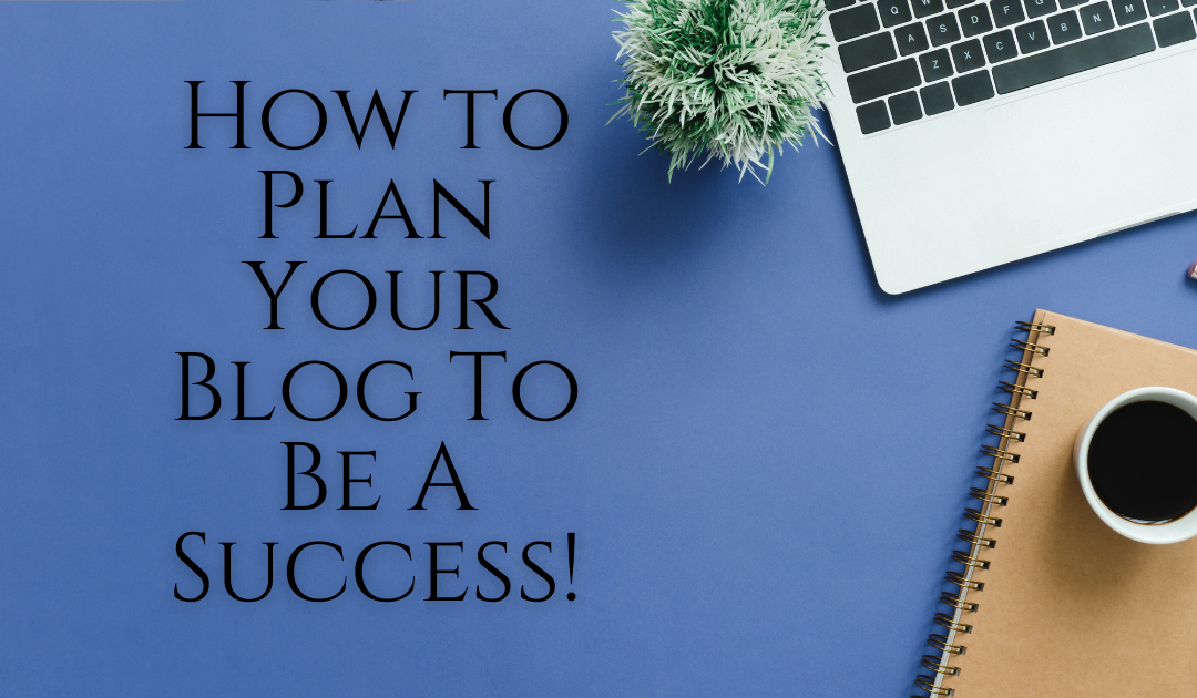 Blog Plan | Everything You Need To Know Before You Start A Blog